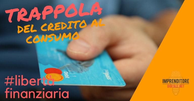 Non cadere nella trappola del Credito al consumo